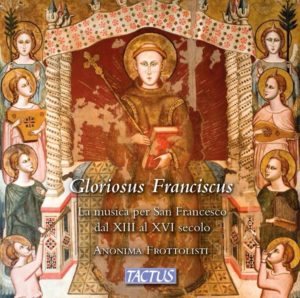 Gloriosus Franciscus: The Music for St. Francis from the 13th to the 16th Century